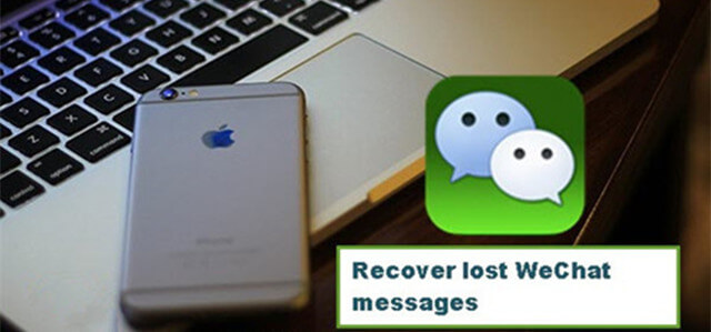 How to Recover Deleted WeChat messages on iPhone?